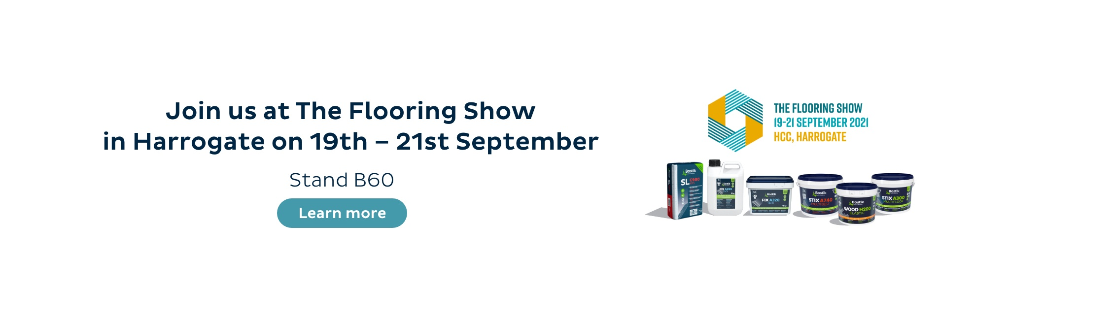 Bostik's attendance at this years flooring show 19-21 September stand 860